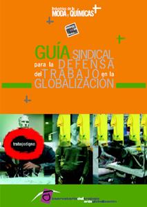 Guía sindical en las INDUSTRIAS DE LA MODA Y DE LA QUÍMICA para la defensa del trabajo en la globalización