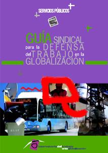 Guía sindical en los SERVICIOS PÚBLICOS para la defensa del trabajo en la globalización