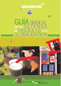 Guía sindical AGROALIMENTARIA para la defensa del trabajo en la globalización