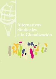 Alternativas Sindicales a la Globalización