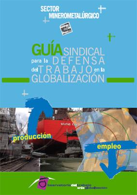 Guía sindical MINEROMETALÚRGICA para la defensa del trabajo en la globalización