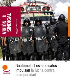 Guatemala: Los sindicatos impulsan la lucha contra la impunidad