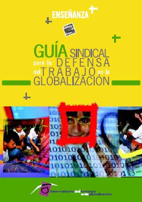 Guía sindical en la ENSEÑANZA para la defensa del trabajo en la globalización