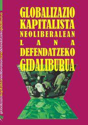 Globalizazio Kapitalista Neoliberalean Lana Defendatzeko Gidaliburua
