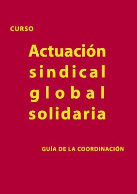 Curso: Actuación sindical global solidaria (guía de la coordinación)