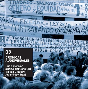 Una dimensión sindical del Cono Sur. Visita a Uruguay, Argentina y Brasil