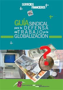 Guía sindical SERVICIOS FINANCIEROS para la defensa del trabajo en la globalización