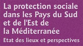 La protection sociale dans les Pays du Sud et de l